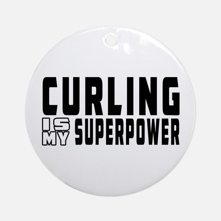 Curling Is My Superpower Ornament (Round)