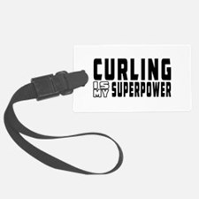 Curling Is My Superpower Luggage Tag