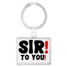 SIR! - TO YOU! Landscape Keychain
