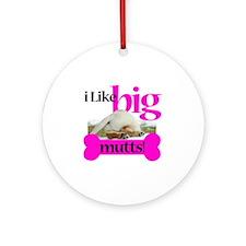 I like big Mutts! Round Ornament