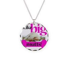 I like big Mutts! Necklace