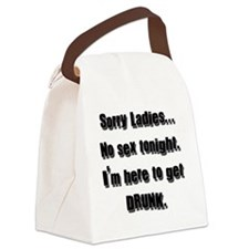 Sorry Ladies... No Sex Tonight... Canvas Lunch Bag