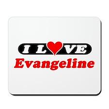 I Love Evangeline Mousepad