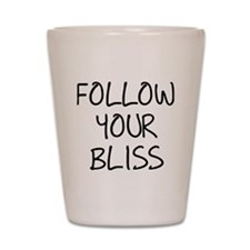 Follow Your Bliss Shot Glass