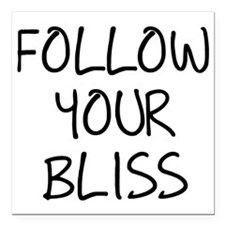"""Follow Your Bliss Square Car Magnet 3"""" x 3"""""""