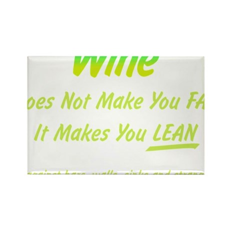 Wine makes you lean Rectangle Magnet