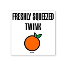 "Freshly Squeezed Twink Square Sticker 3"" x 3"""