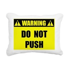 WARNING: Do Not Push Rectangular Canvas Pillow