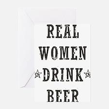 Real Women Drink Beer Greeting Card