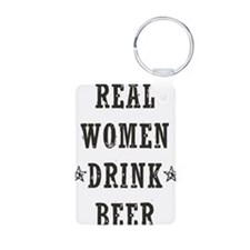 Real Women Drink Beer Keychains