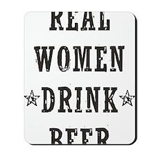 Real Women Drink Beer Mousepad