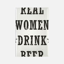 Real Women Drink Beer Rectangle Magnet