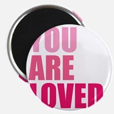 You Are Loved Magnet