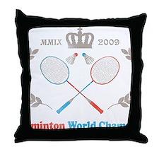 Badminton World Champion 2009 Throw Pillow