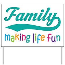 Colorful Family Making Life Fun Yard Sign