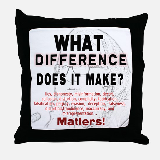 What Difference Does It Make Throw Pillow