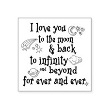 "I love you to the moon and  Square Sticker 3"" x 3"""