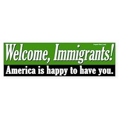 Welcome Immigrants Bumper Bumper Sticker