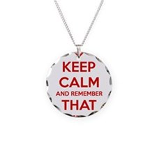 Keep Calm and Remember that  Necklace