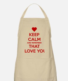 Keep Calm and Remember that I love you Apron