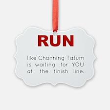 Running for Channing Tatum Ornament