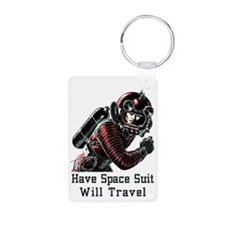 Have Space Suit - Will Tra Keychains