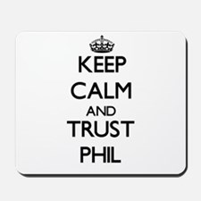 Keep Calm and TRUST Phil Mousepad