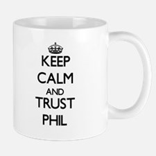 Keep Calm and TRUST Phil Mugs
