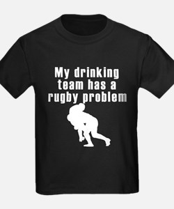 My Drinking Team Has A Rugby Problem T-Shirt