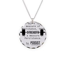 Strength is Persistence  Necklace