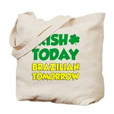Irish Today Brazilian Tomorrow Tote Bag