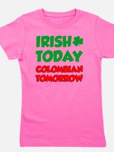 Irish Today Colombian Tomorrow Girl's Tee