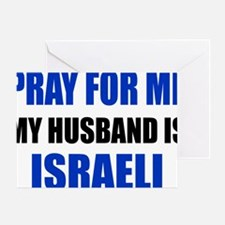 Pray For Me My Husband Is Israeli Greeting Card