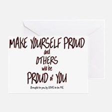 MAKE YOURSELF PROUD Greeting Card