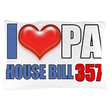I Heart PA House Bill 357 Pillow Case