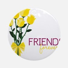 Friends Forever Round Ornament