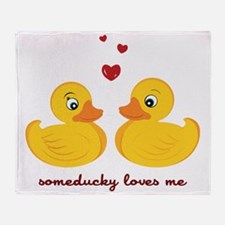 Someducky Loves Me Throw Blanket