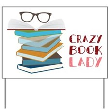 Crazy Book Lady Yard Sign