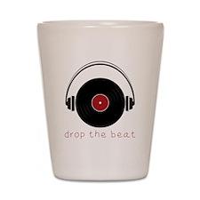 Drop The Beat Shot Glass