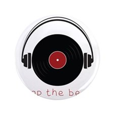 """Drop The Beat 3.5"""" Button"""