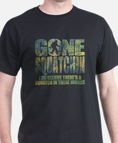 Gone Squatchin *Special Deep Forest E T-Shirt