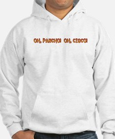 Oh, Pancho! Oh, Cisco! Hoodie