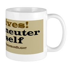 Spay Neuter Your Self Mug