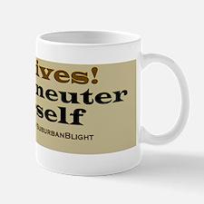Spay Neuter Your Self Mug