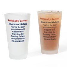 POLITICALLY CORRECT AMERICAN HISTOR Drinking Glass