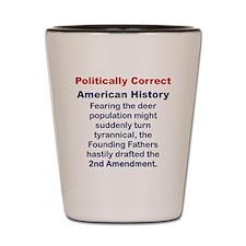 POLITICALLY CORRECT AMERICAN HISTORY Shot Glass