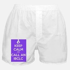 Keep Calm and Call an IBCLC Boxer Shorts
