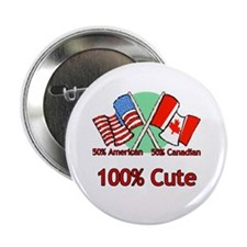 "Canadian American 100% Cute 2.25"" Button (10 pack)"