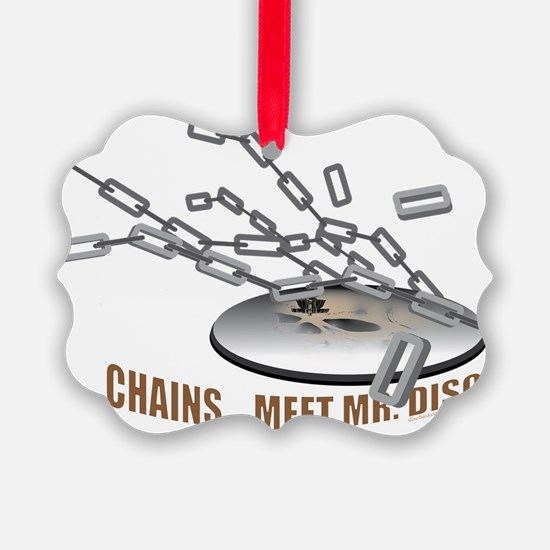 Chains..Meet Mr. Disc Ornament