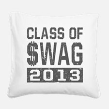 Class Of $WAG 2013 Square Canvas Pillow